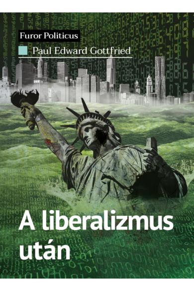 A liberalizmus után — Tömegdemokrácia a menedzserállamban