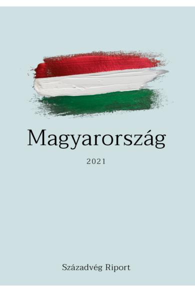 Magyarország 2021 - Társadalom, gazdaság és politika napjainkban