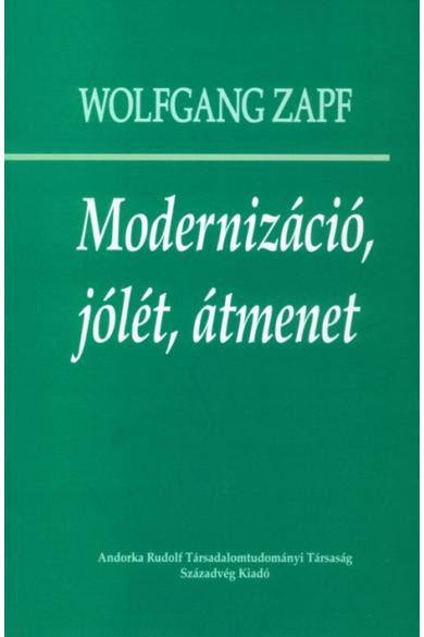 Modernizáció, jólét, átmenet