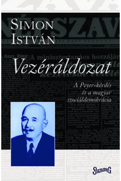 Vezéráldozat - A Peyer-kérdés és a magyar szociáldemokrácia