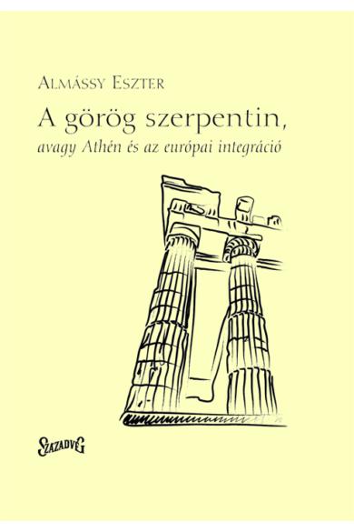 A görög szerpentin - avagy Athén és az európai integráció