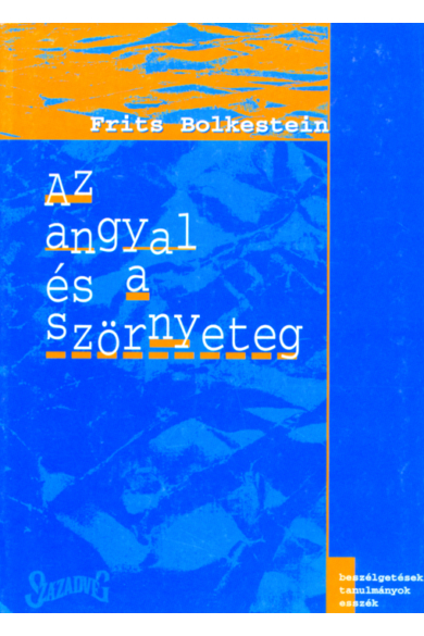Az angyal és a szörnyeteg - Beszélgetések, tanulmányok, esszék