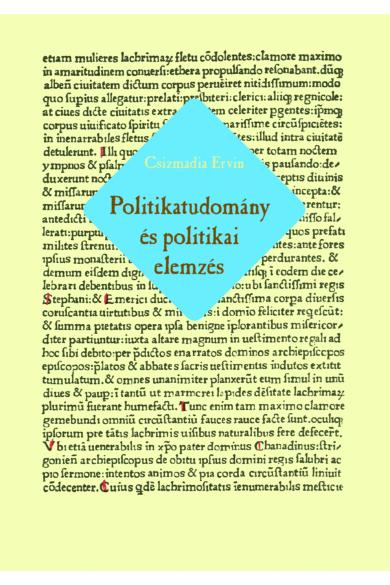 Politikatudomány és politikai elemzés - Elmélet, történet, tudósközösség, műfaj és gyakorlat