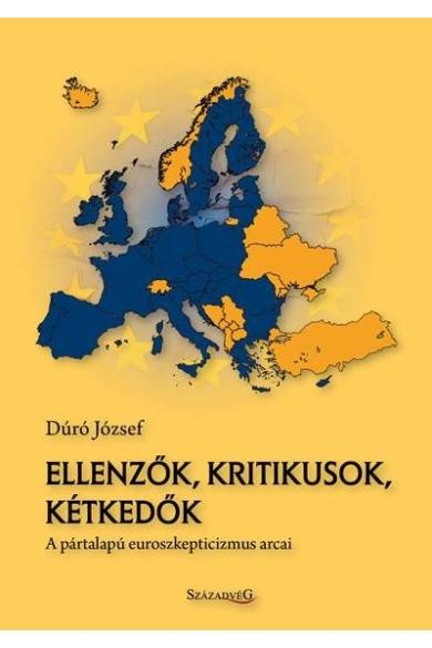 Ellenzők, kritikusok, kétkedők – A pártalapú euroszkepticizmus arcai
