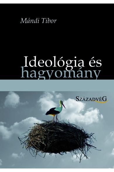 Ideológia és hagyomány - A politikai tudás problémája az angolszász konzervatív és neokonzervatív politikai gondolkodásban