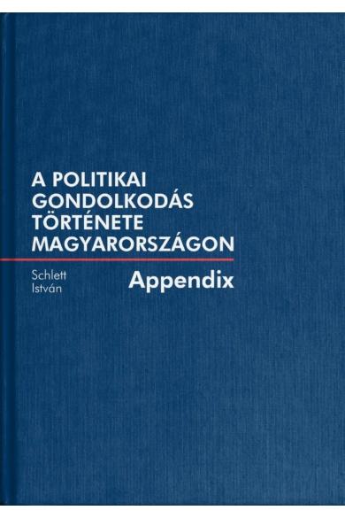 A politikai gondolkodás története Magyarországon – Appendix