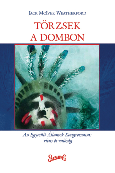 Törzsek a dombon - Az Egyesült Államok Kongresszusa: rítus és valóság
